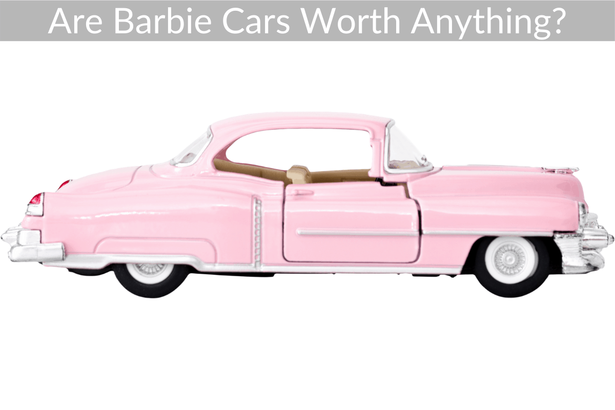 Are Barbie Cars Worth Anything?