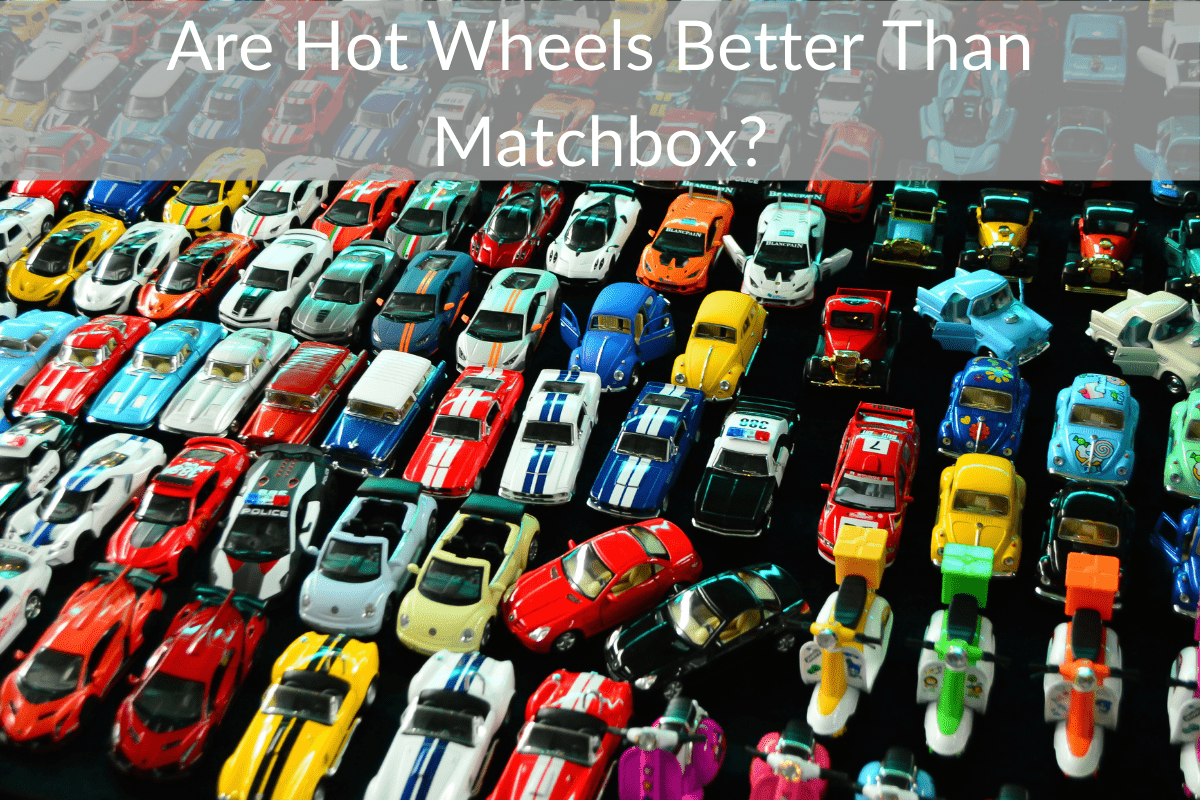 Are Hot Wheels Better Than Matchbox?