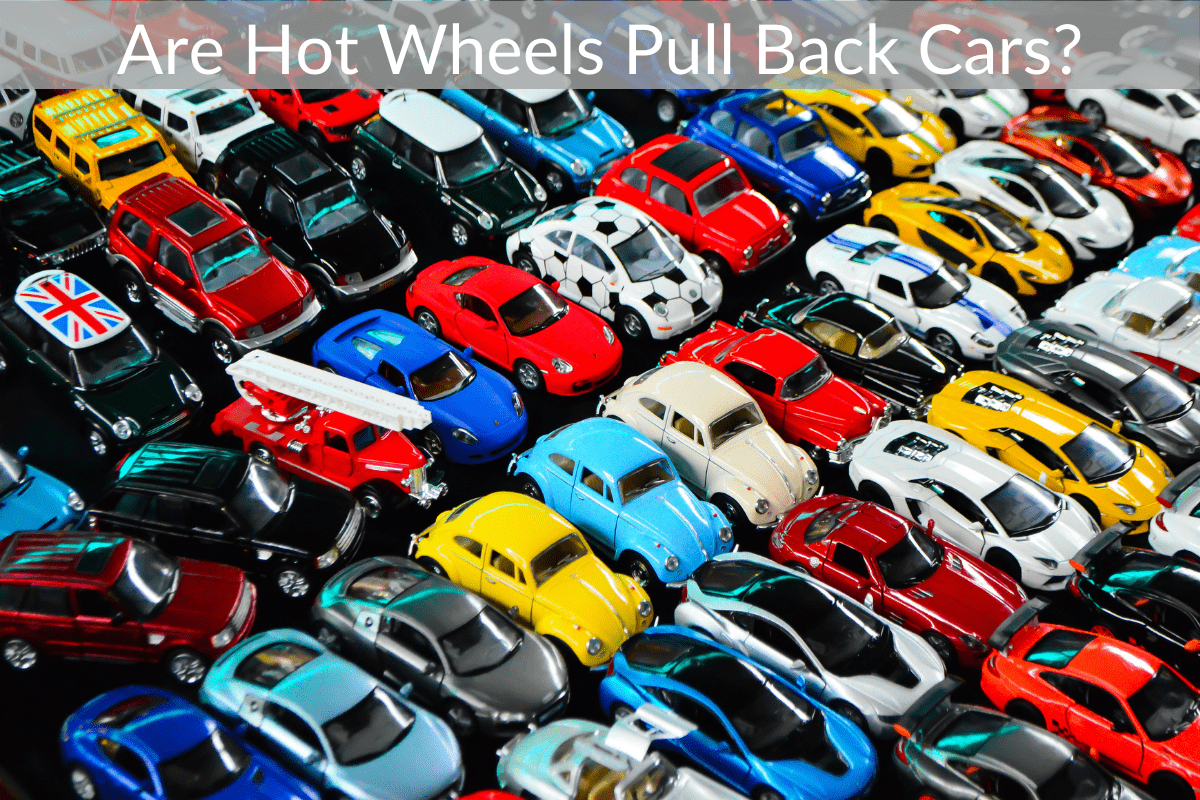 Are Hot Wheels Pull Back Cars?