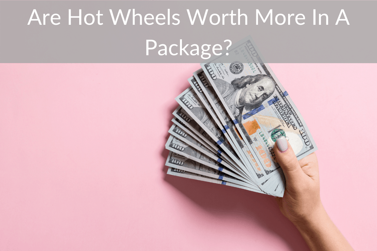 Are Hot Wheels Worth More In A Package?