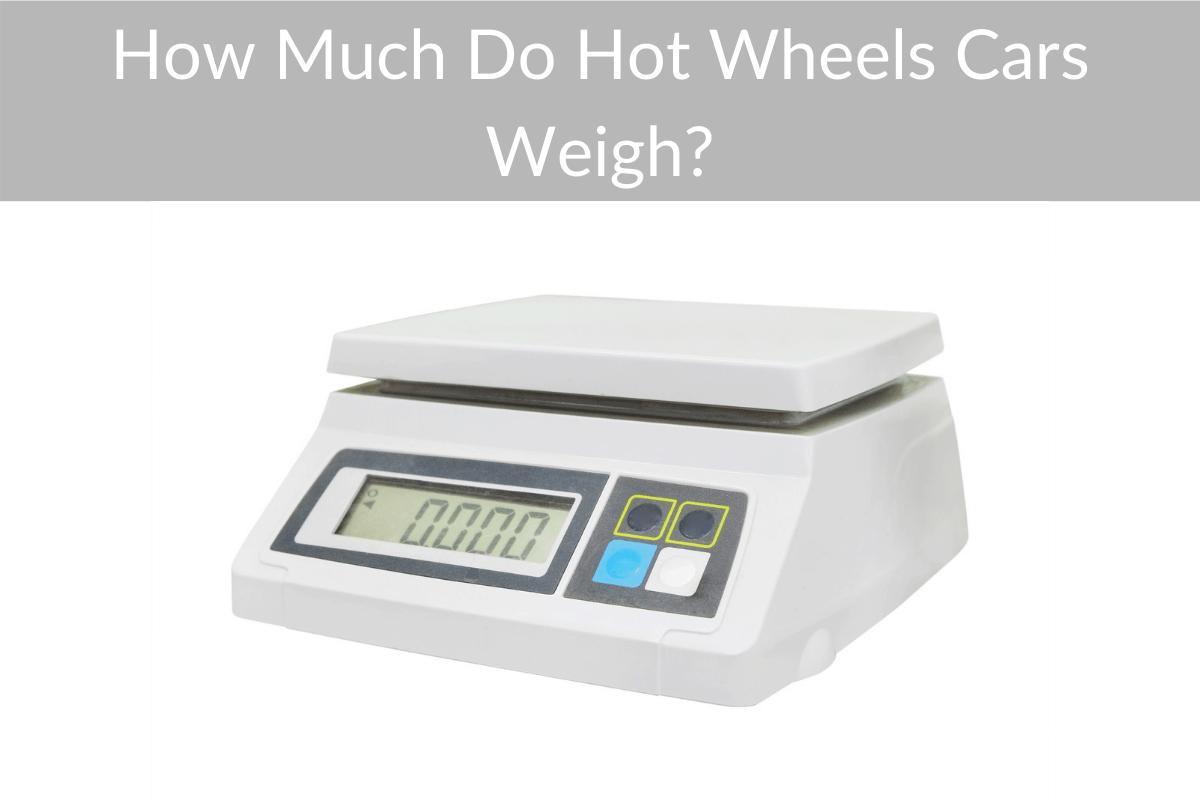 How Much Do Hot Wheels Cars Weigh?