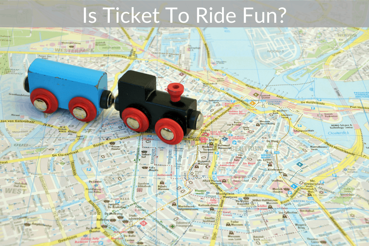 Is Ticket To Ride Fun?