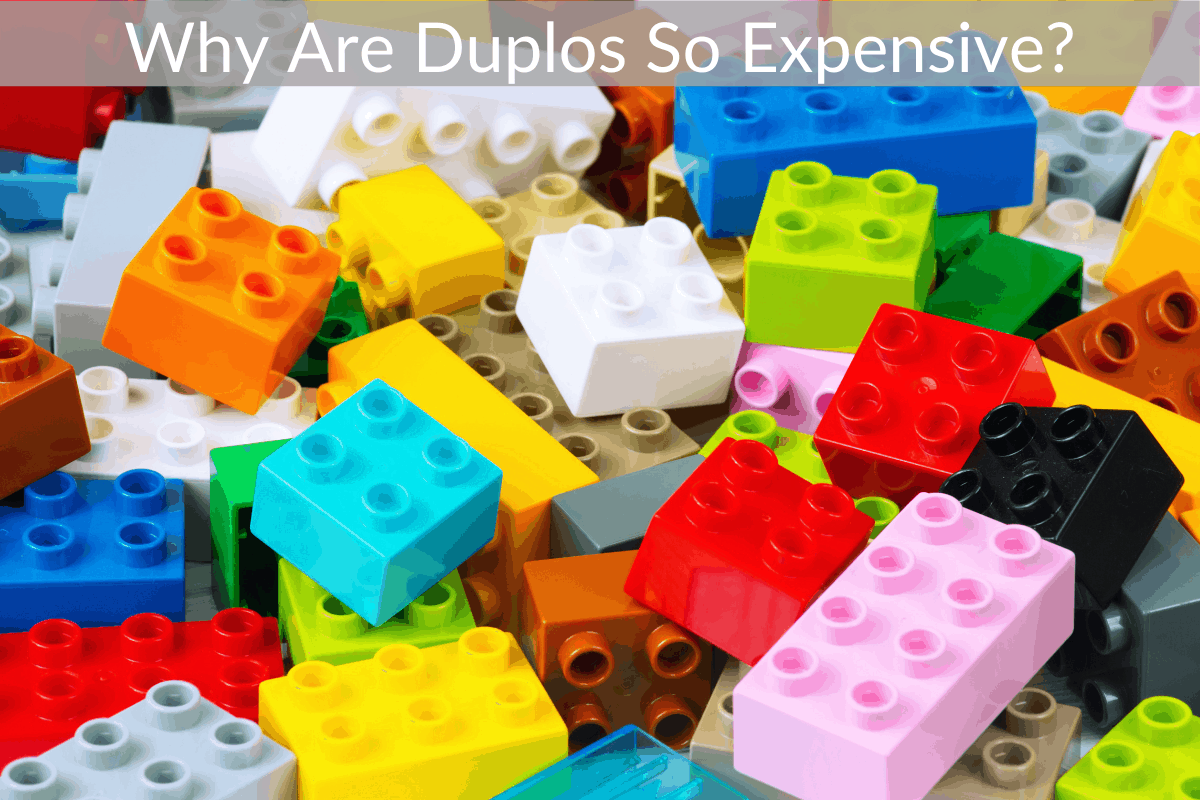 Why Are Duplos So Expensive?