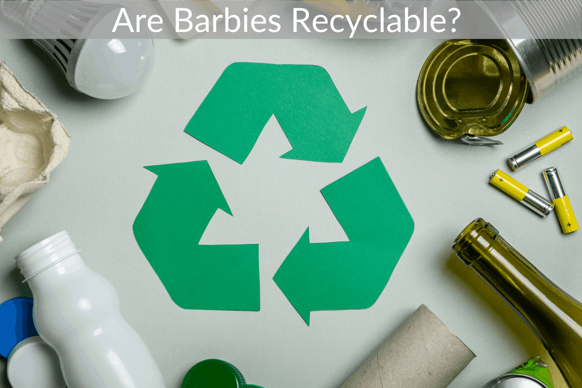 Are Barbies Recyclable?