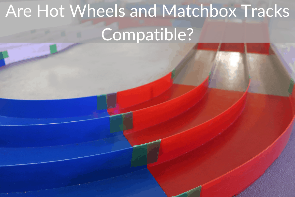Are Hot Wheels and Matchbox Tracks Compatible?