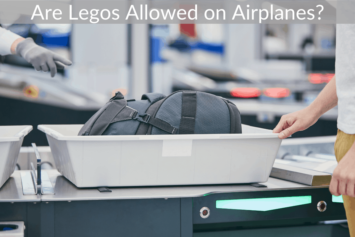 Are Legos Allowed on Airplanes?