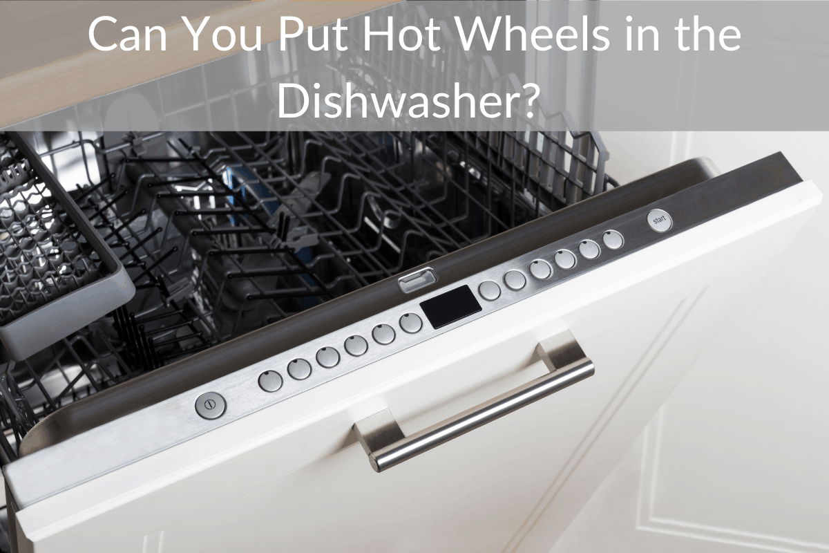 Can You Put Hot Wheels in the Dishwasher?