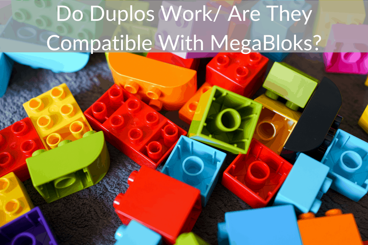 Do Duplos Work/ Are They Compatible With MegaBloks?