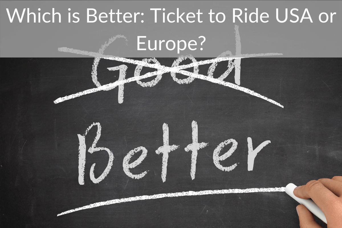 Which is Better: Ticket to Ride USA or Europe?