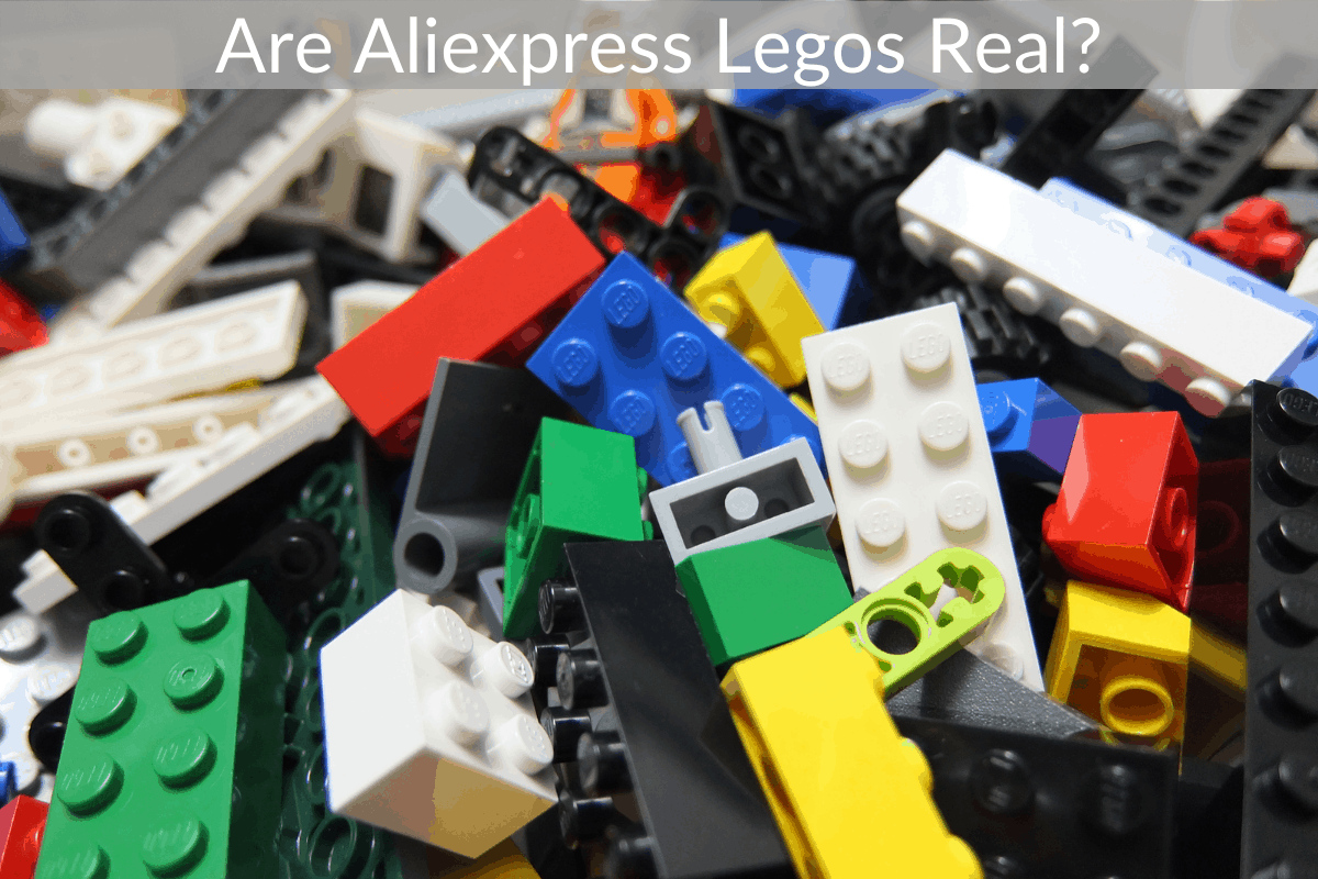 Are Aliexpress Legos Real?