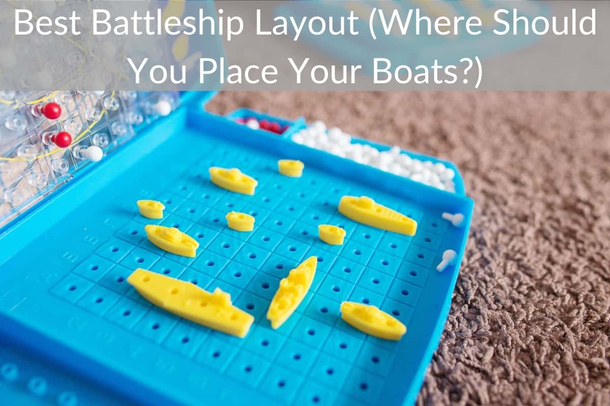 Best Battleship Layout (Where Should You Place Your Boats?)