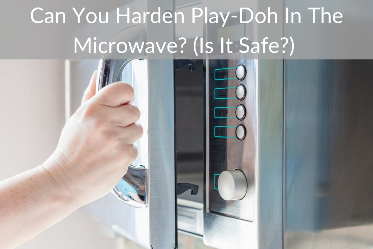 Can You Harden Play-Doh In The Microwave? (Is It Safe?)
