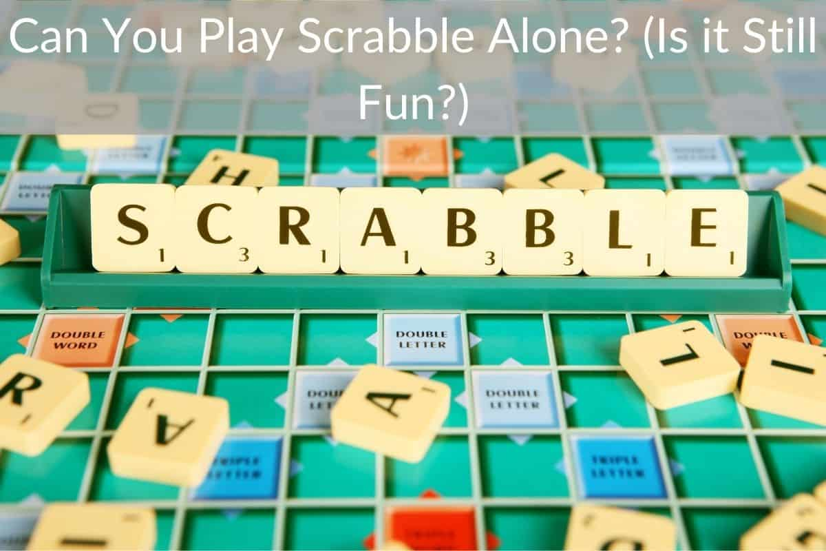 Can You Play Scrabble Alone? (Is it Still Fun?)
