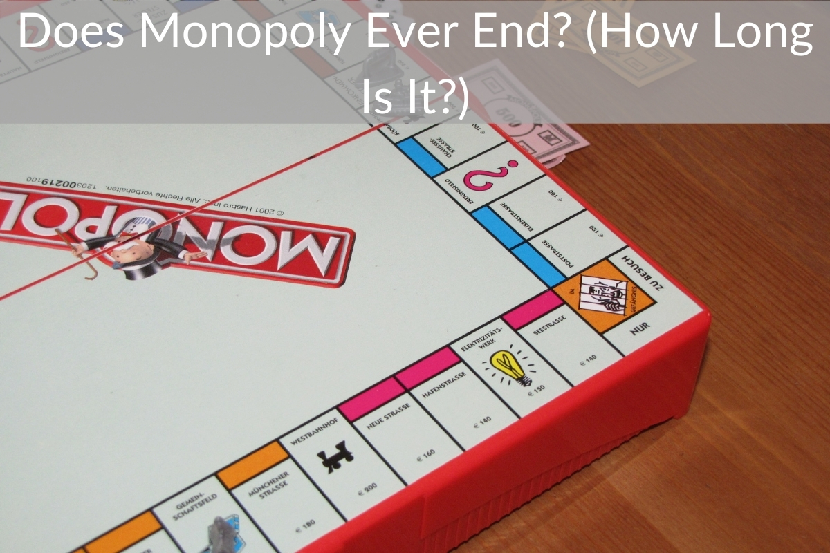 Does Monopoly Ever End? (How Long Is It?)