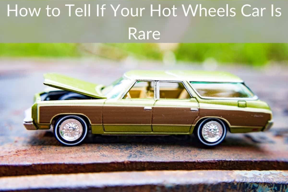 How to Tell If Your Hot Wheels Car Is Rare