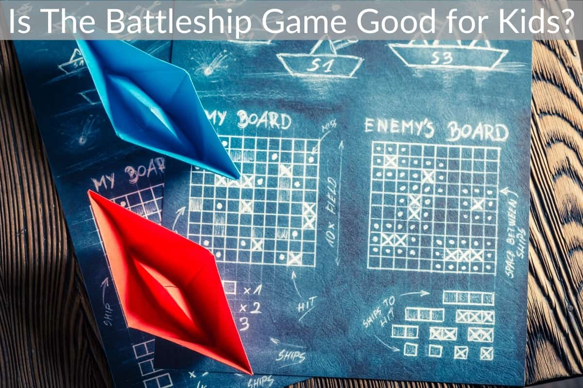 Is The Battleship Game Good for Kids?