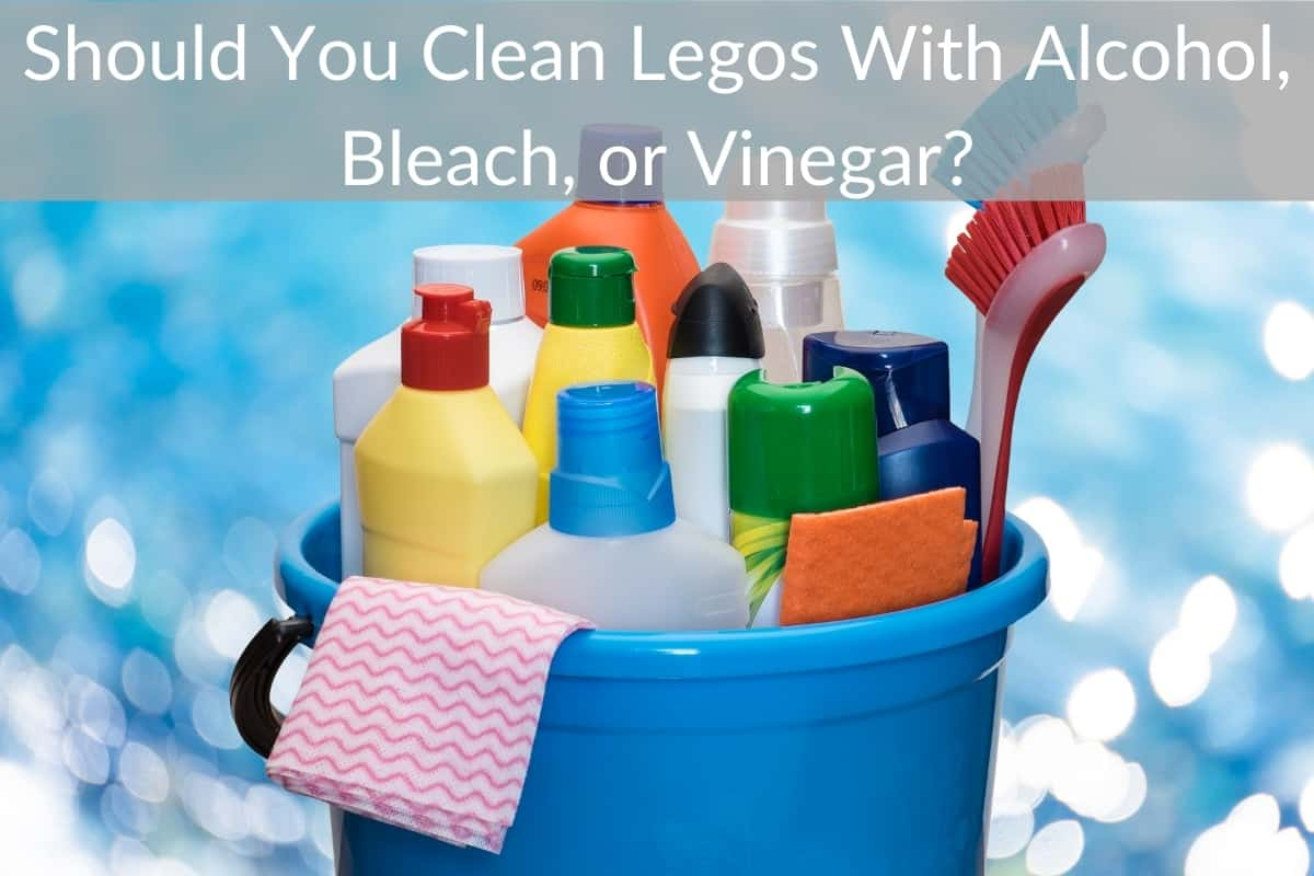 Should You Clean Legos With Alcohol, Bleach, or Vinegar?