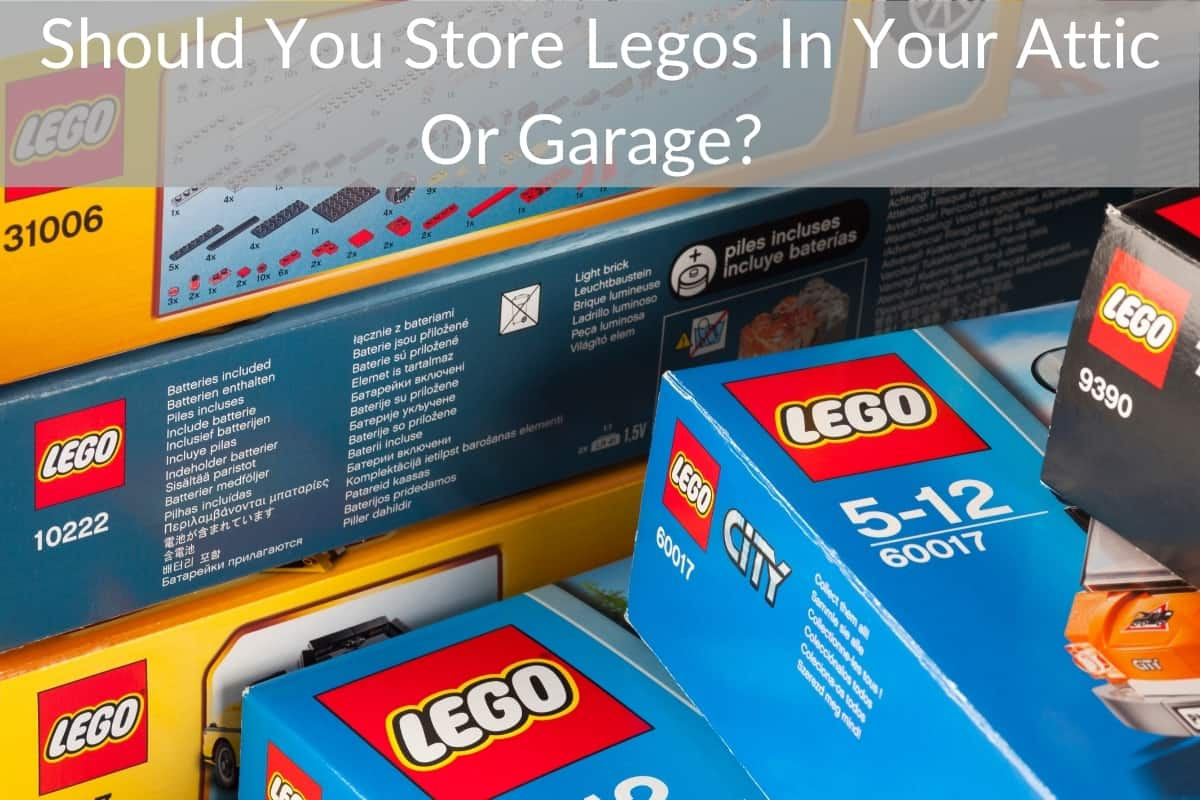 Should You Store Legos In Your Attic Or Garage? (Best Places and Temperatures To Store Them)