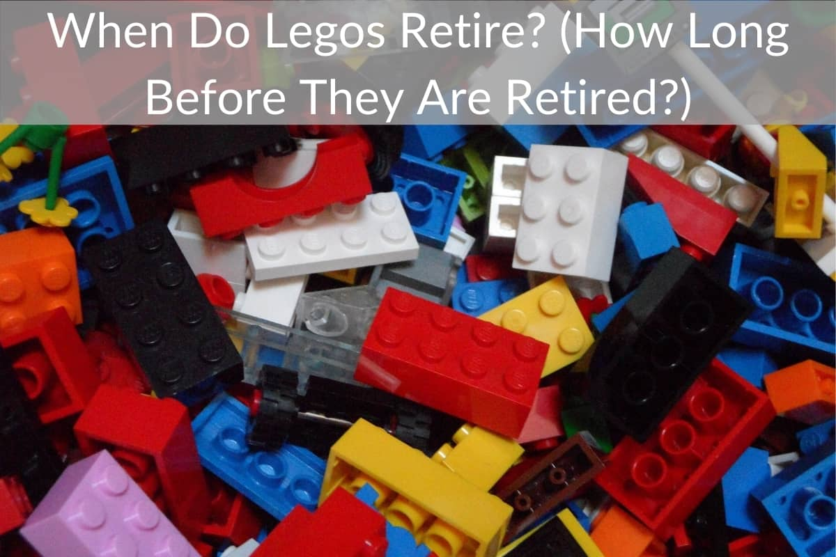 When Do Legos Retire? (How Long Before They Are Retired?)