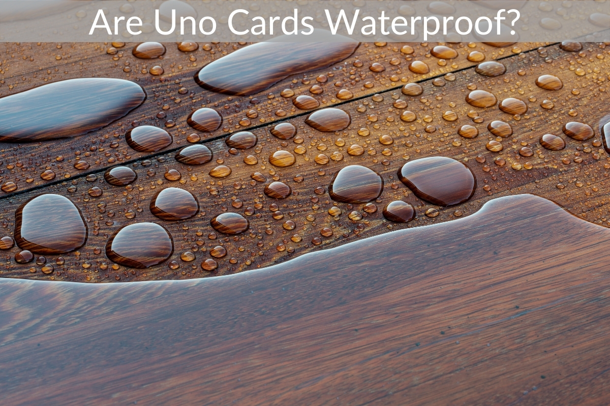 Are Uno Cards Waterproof?