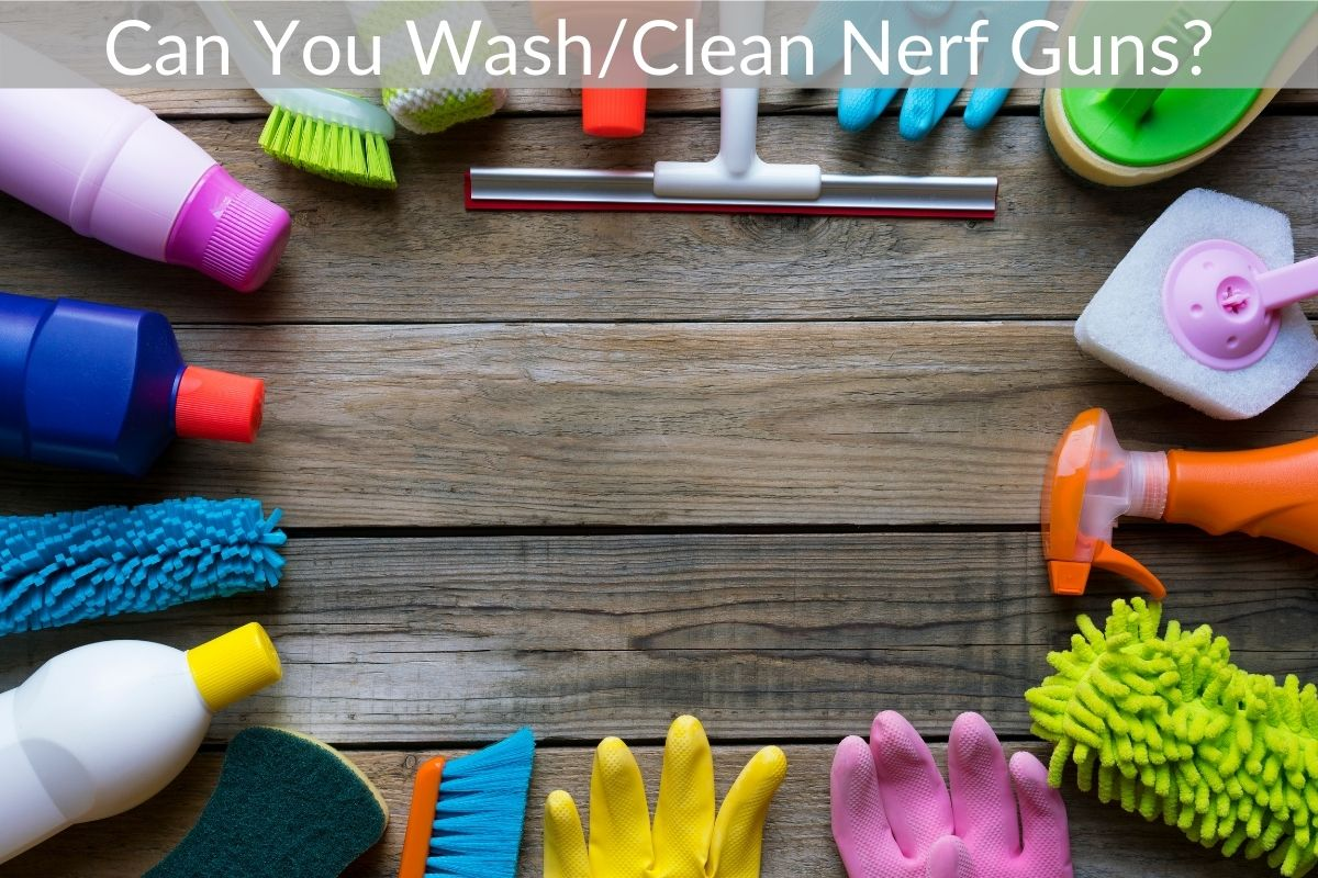 Can You Wash/Clean Nerf Guns? (How To)