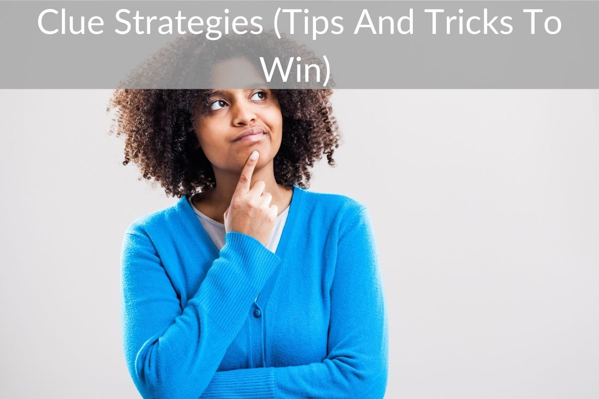 Clue Strategies (Tips And Tricks To Win)