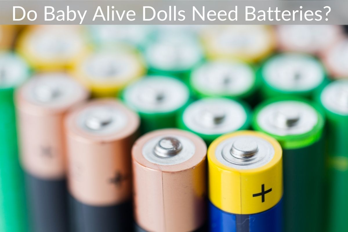 Do Baby Alive Dolls Need Batteries?