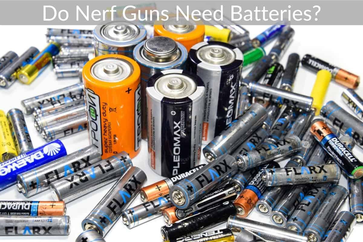 Do Nerf Guns Need Batteries?