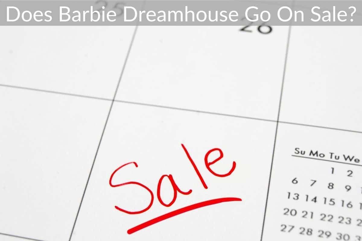 Does Barbie Dreamhouse Go On Sale?