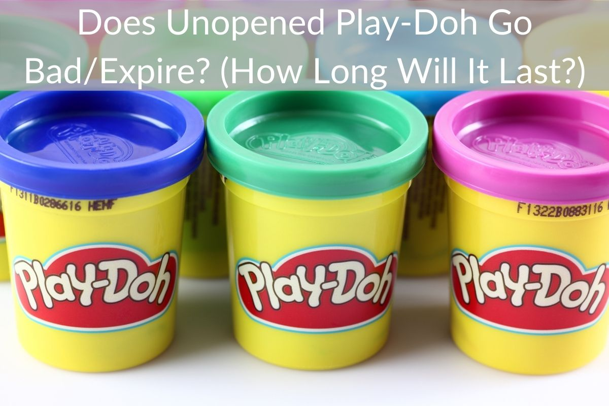 Does Unopened Play-Doh Go Bad/Expire? (How Long Will It Last?)
