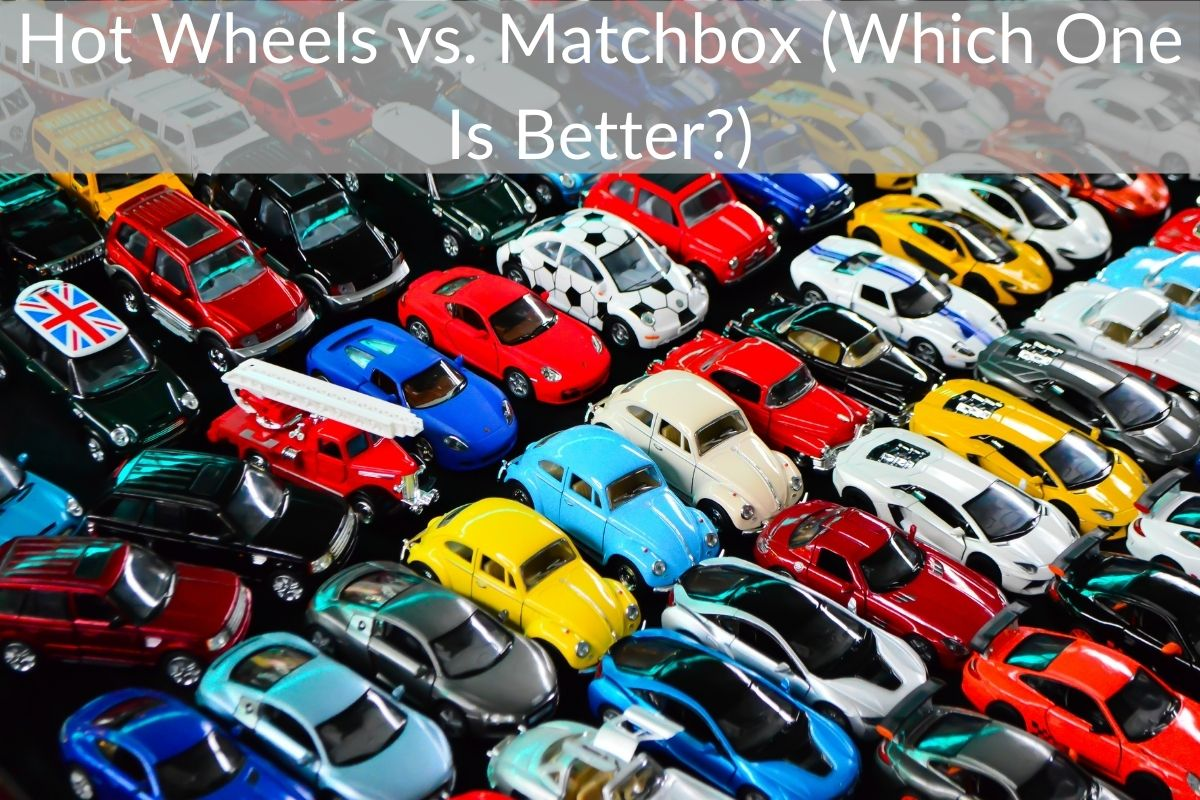 Hot Wheels vs. Matchbox (Which One Is Better?)