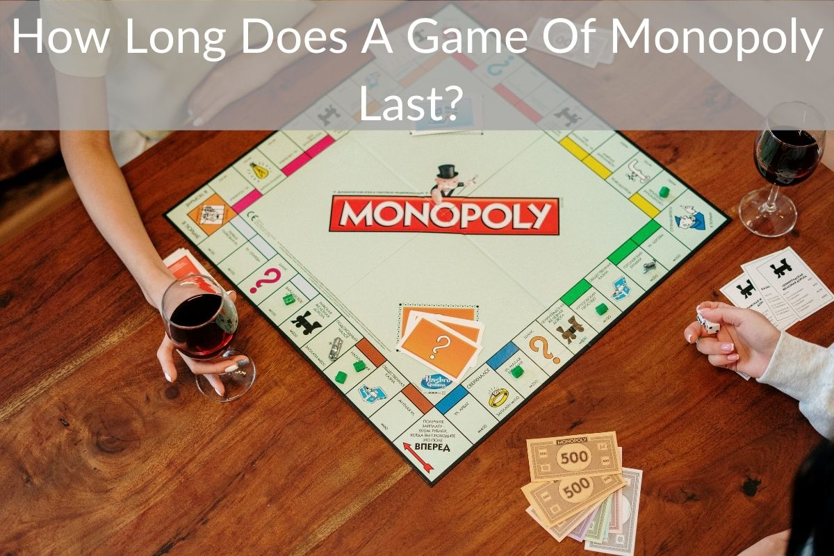 How Long Does A Game Of Monopoly Last?
