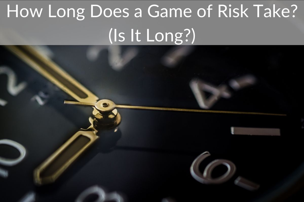 How Long Does a Game of Risk Take? (Is It Long?)