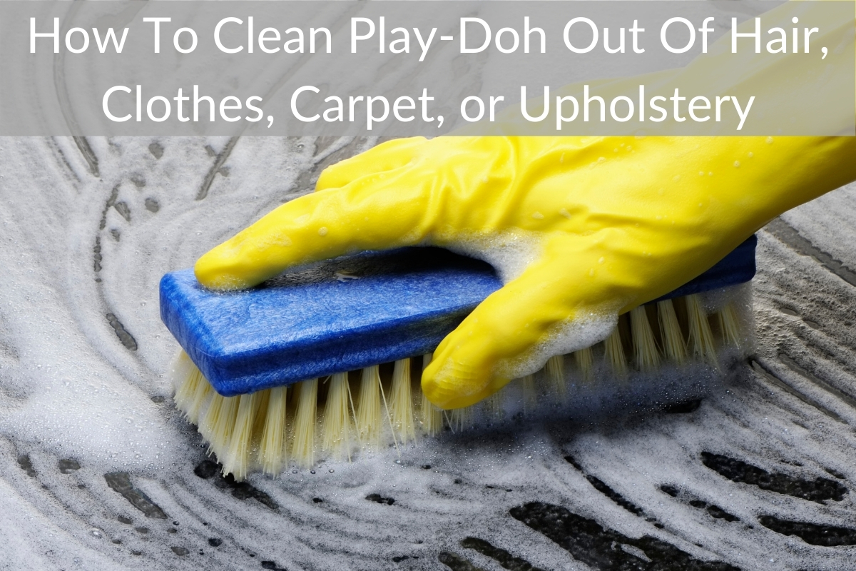 How To Clean Play-Doh Out Of Hair, Clothes, Carpet, or Upholstery