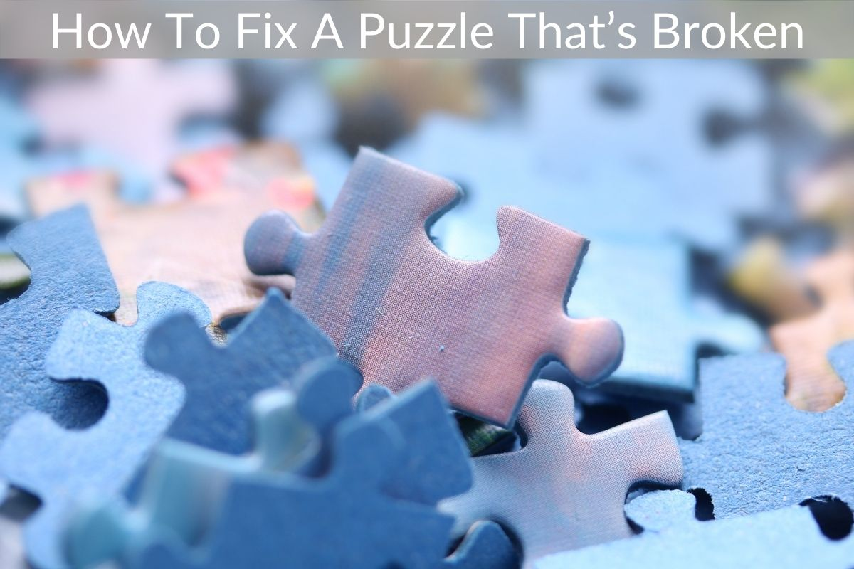How To Fix A Puzzle That's Broken