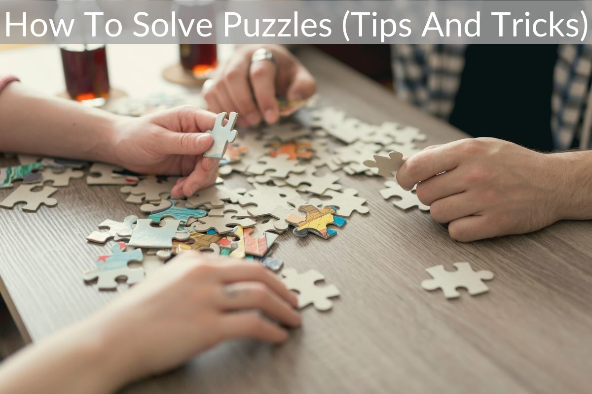 How To Solve Puzzles (Tips And Tricks)