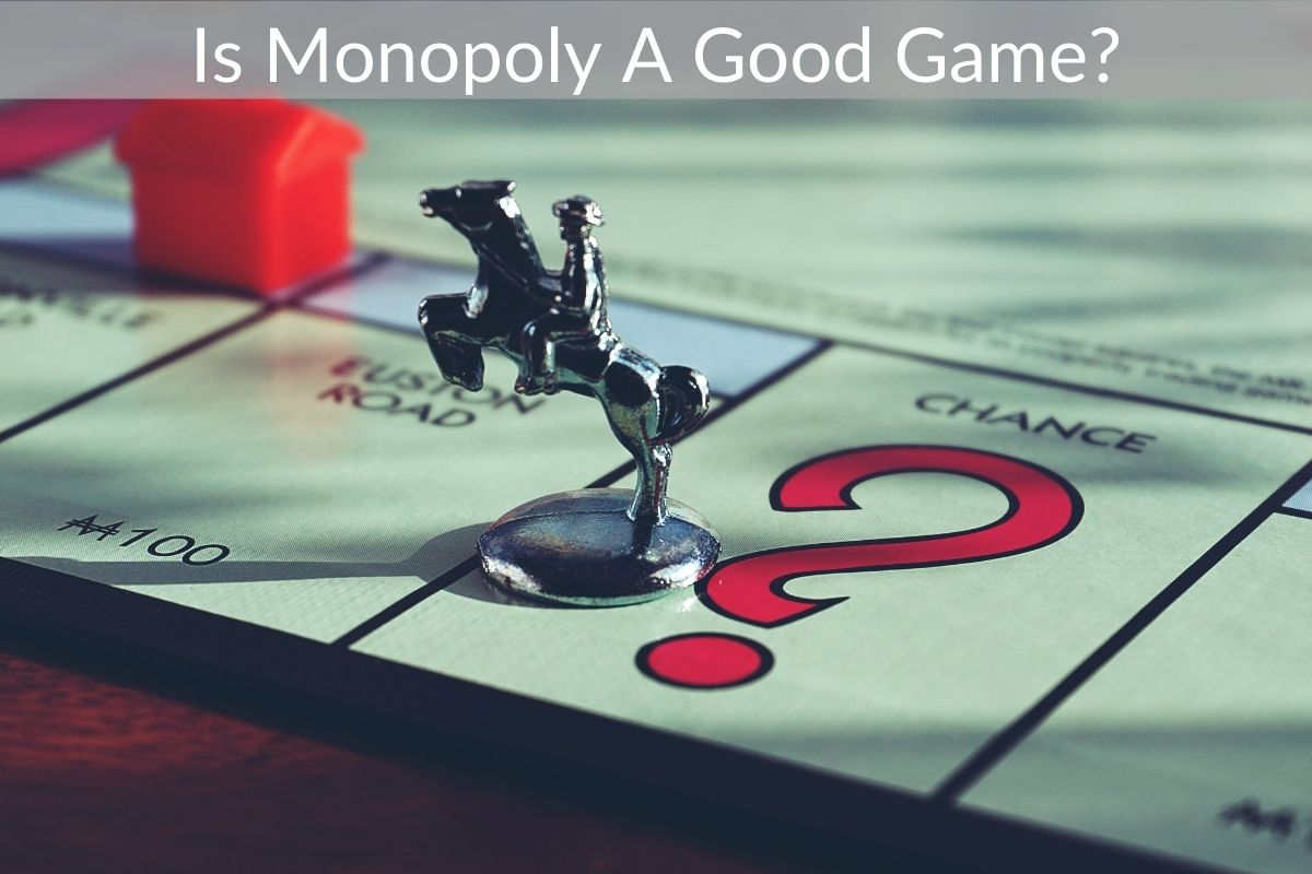 Is Monopoly A Good Game?