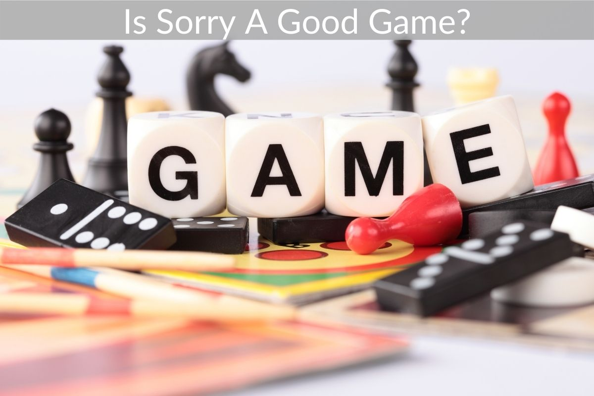 Is Sorry A Good Game?