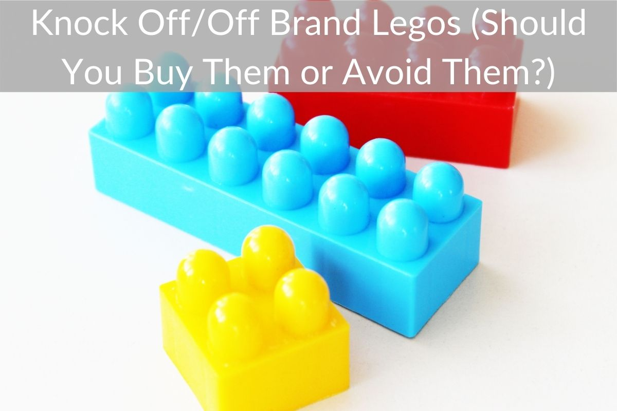 Knock Off/Off Brand Legos (Should You Buy Them or Avoid Them?)