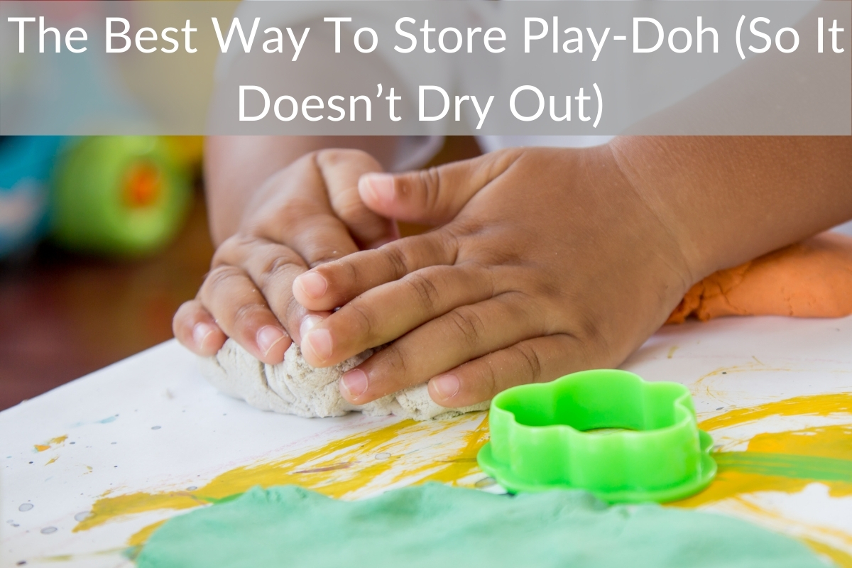 The Best Way To Store Play-Doh (So It Doesn't Dry Out)