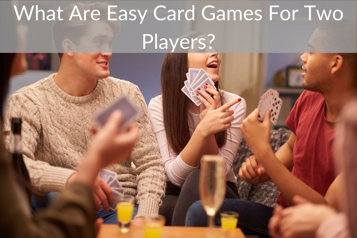What Are Easy Card Games For Two Players?