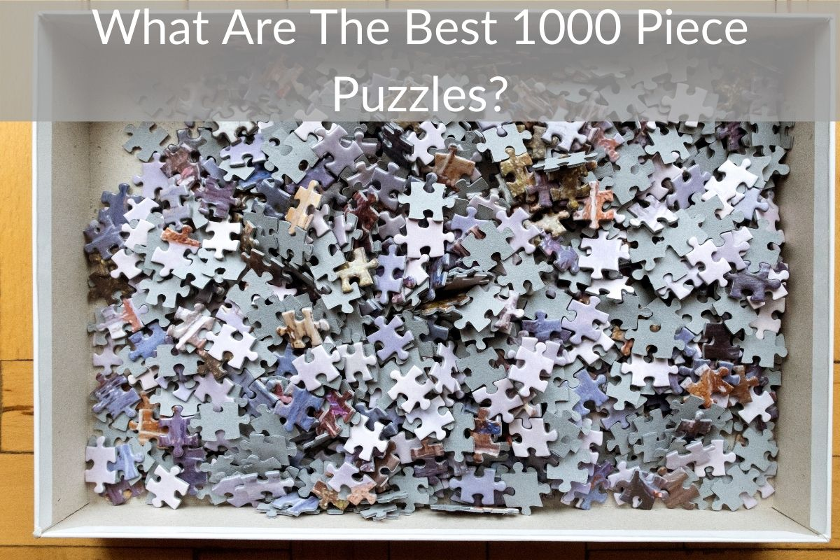What Are The Best 1000 Piece Puzzles?