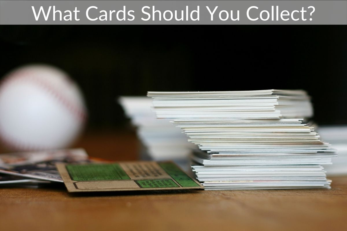 What Cards Should You Collect?