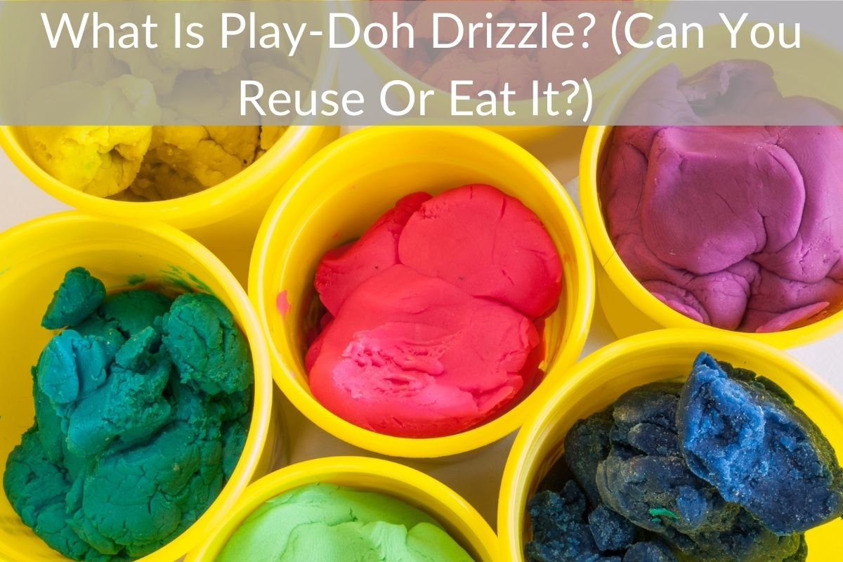 What Is Play-Doh Drizzle? (Can You Reuse Or Eat It?)