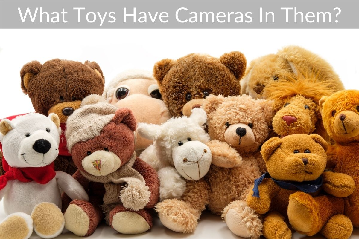 What Toys Have Cameras In Them?