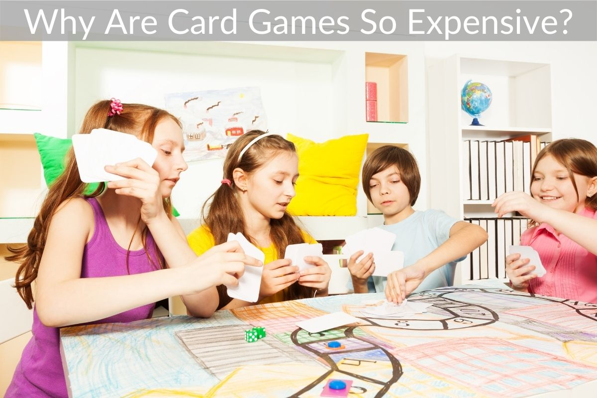 Why Are Card Games So Expensive?