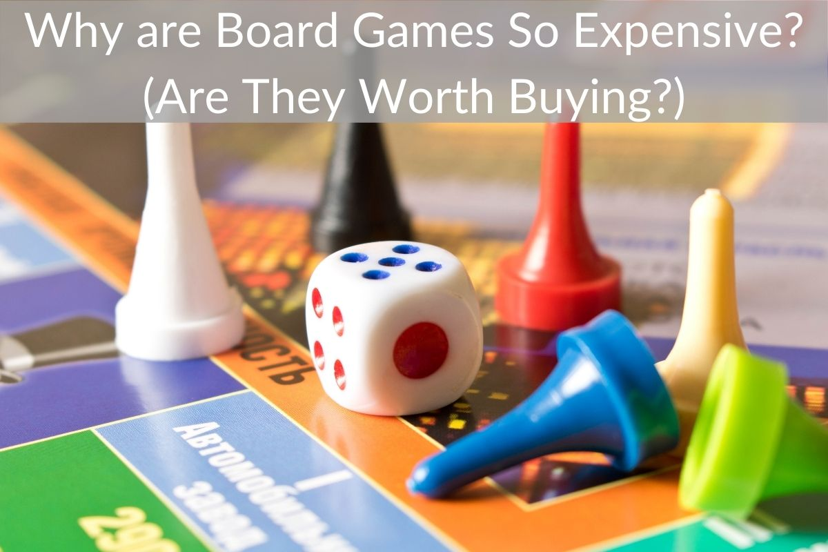 Why are Board Games So Expensive? (Are They Worth Buying?)