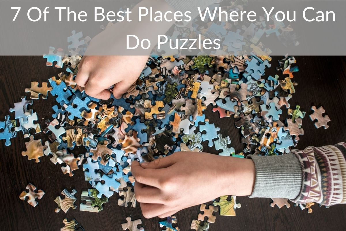 7 Of The Best Places Where You Can Do Puzzles