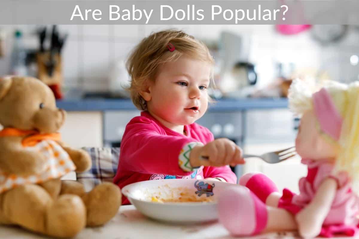 Are Baby Dolls Popular?