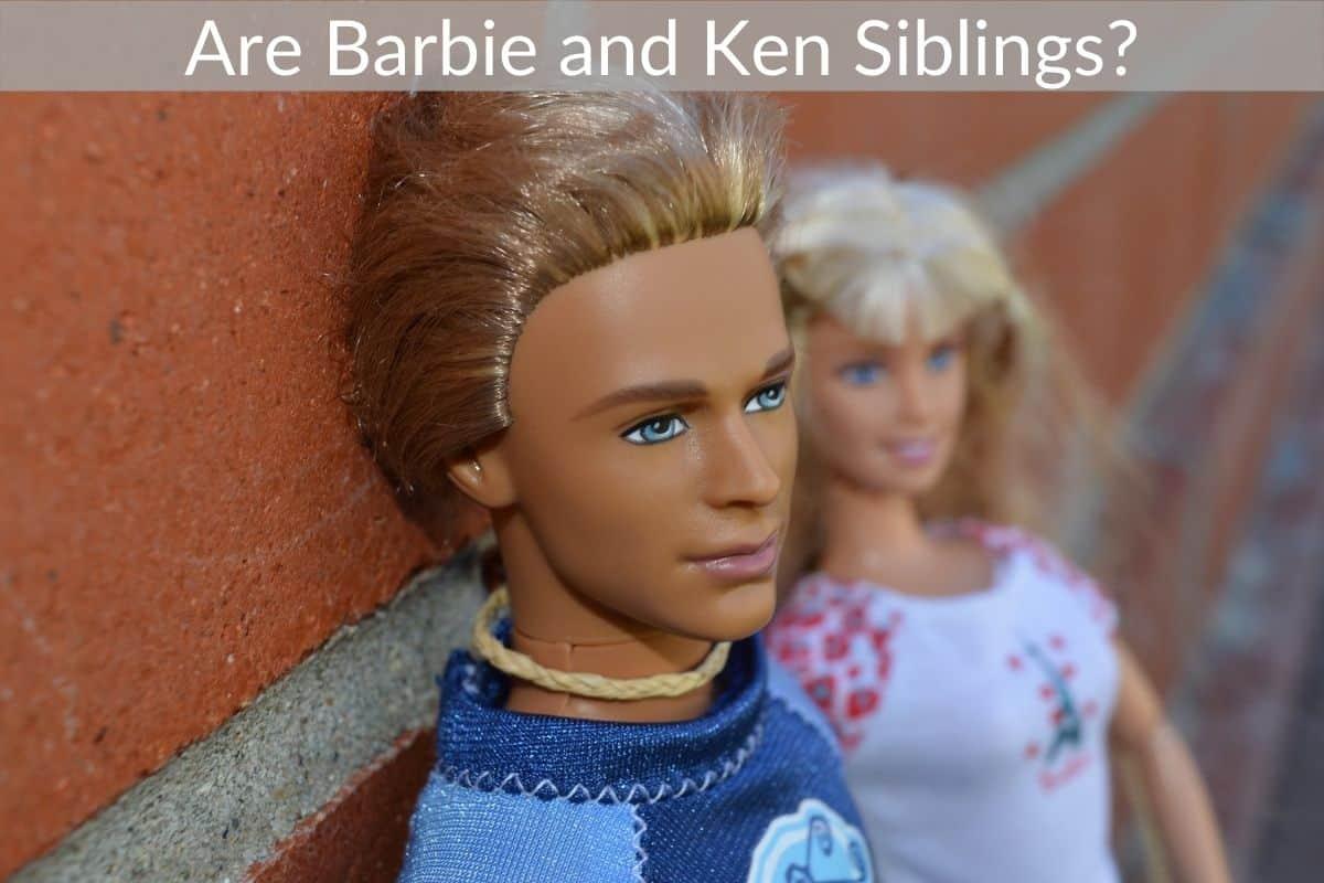 Are Barbie and Ken Siblings?